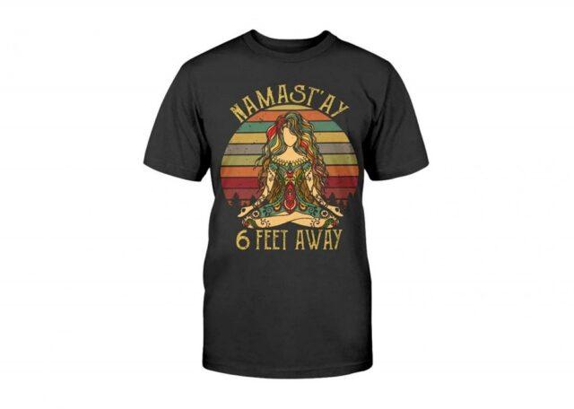 Namaste 6 Feet Away Sloth Shirt - Funny social distancing shirt - Namastay Sloth T-Shirt