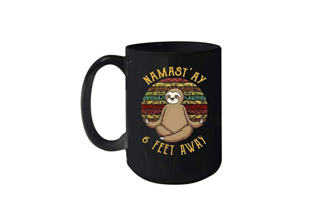 Namaste 6 Feet Away Sloth Mug- Funny social distancing coffee mug- Namastay Sloth Mug